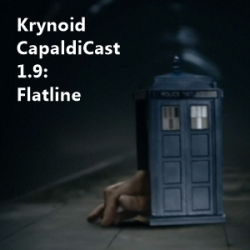 CapaldiCast 1_9 Flatline artwork